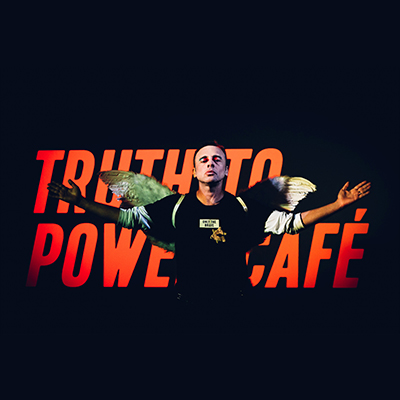 TRUTH TO POWER CAFE 400px